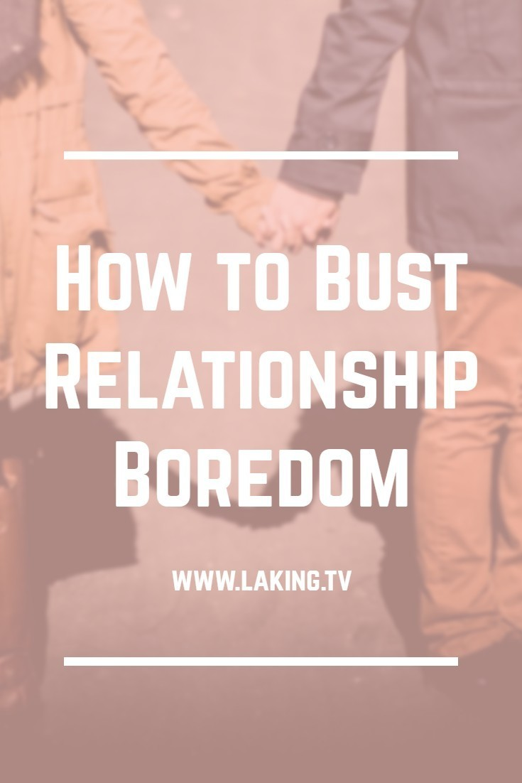 How to Bust Relationship Boredom