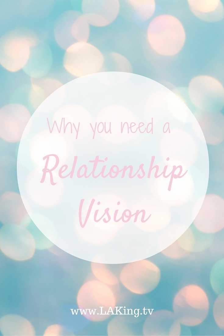 Why you need a relationship vision